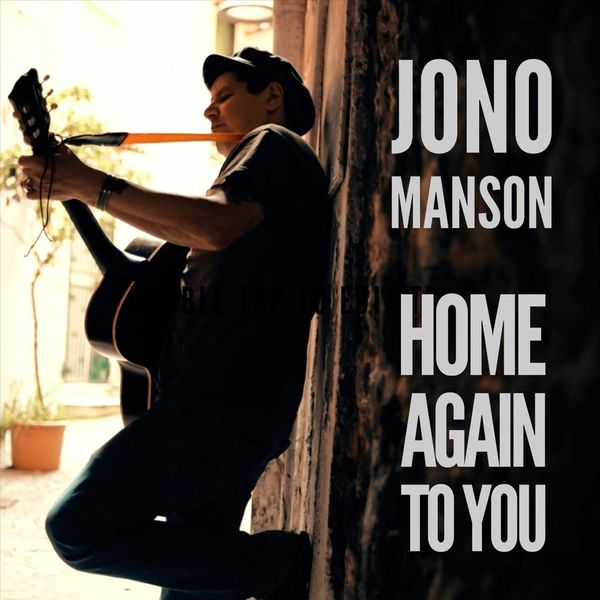 JONO MANSON - Home Again to You