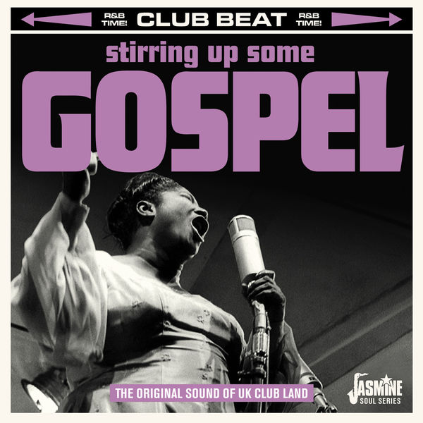 Club Beat: Stirring Up Some Gospel (The Original Sound of UK Club