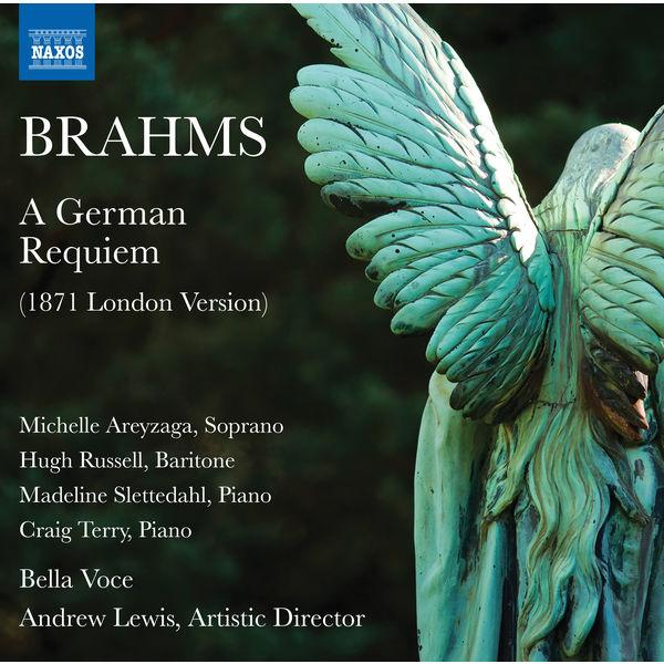 Bella Voce - Brahms: A German Requiem, Op. 45 (London Version)