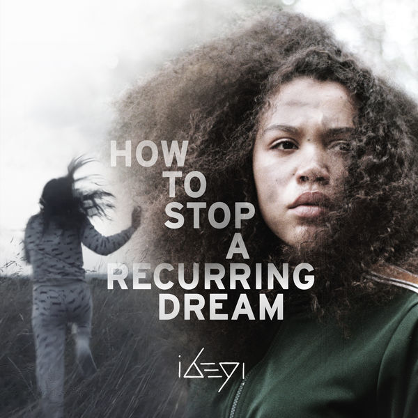 Ibeyi Recurring Dream: Music from the film How To Stop A Recurring Dream