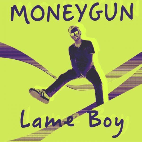 Moneygun - Lame Boy