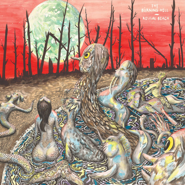 The Burning Hell - Revival Beach