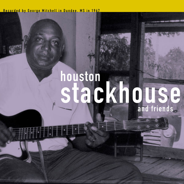 Houston Stackhouse and Friends - The George Mitchell Collection