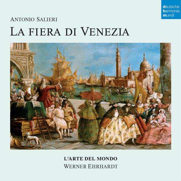L'arte del mondo - Antonio Salieri: La Fiera di Venezia