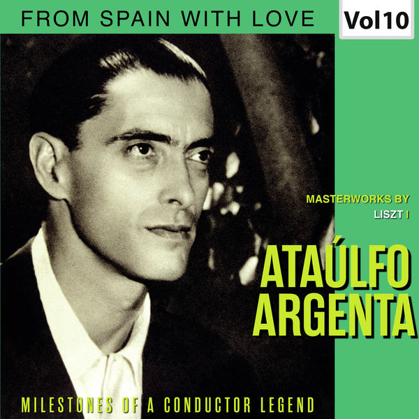Ataulfo Argenta - Milestones of a Conductor Legend: Ataúlfo Argenta, Vol. 10