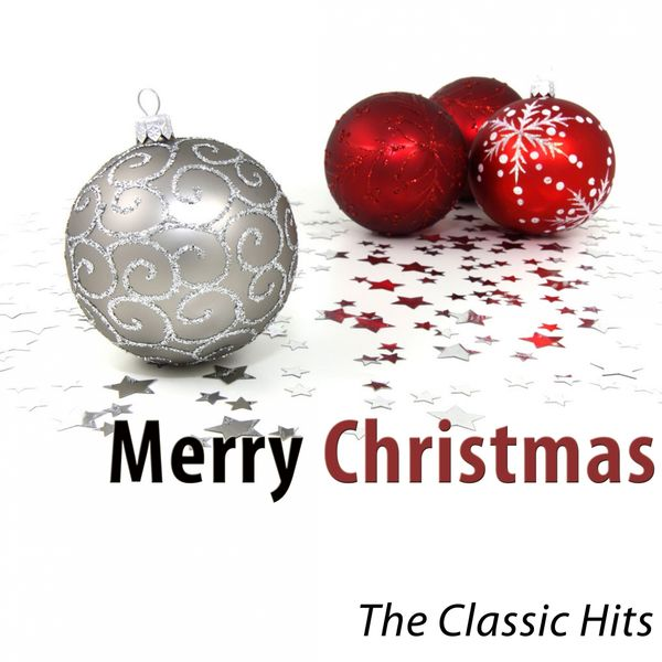 Various Artists - Merry Christmas (The Classic Hits Remastered)