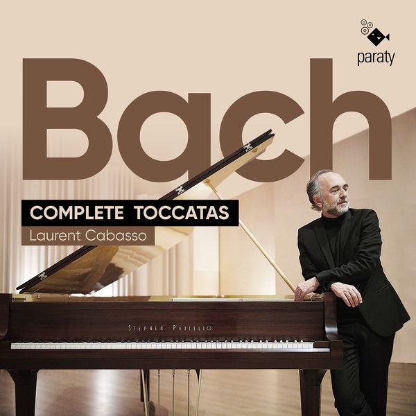 Laurent Cabasso - Bach: Complete Toccatas