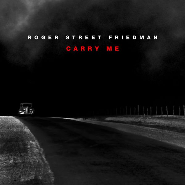 Roger Street Friedman - Carry Me