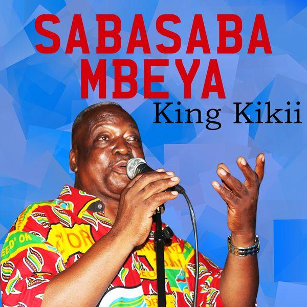 King Kikii - Sabasaba Mbeya