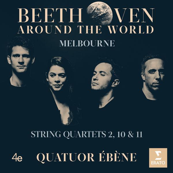 Quatuor Ébène - Beethoven Around the World: Melbourne, String Quartets Nos 2, 10 & 11