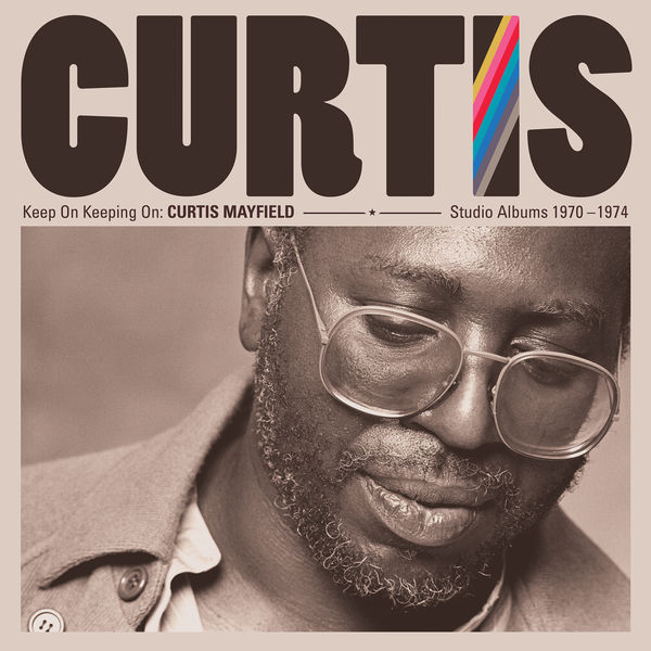 Curtis Mayfield - Keep on Keeping On. Studio Albums 1970-74 (2019 Remaster)