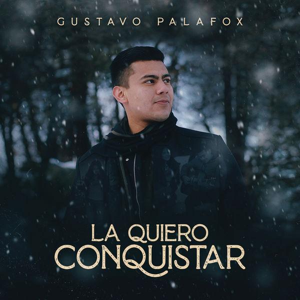 Gustavo Palafox - La Quiero Conquistar