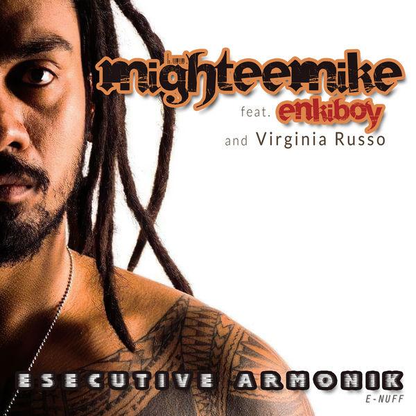MighteeMike - Esecutive Armonik