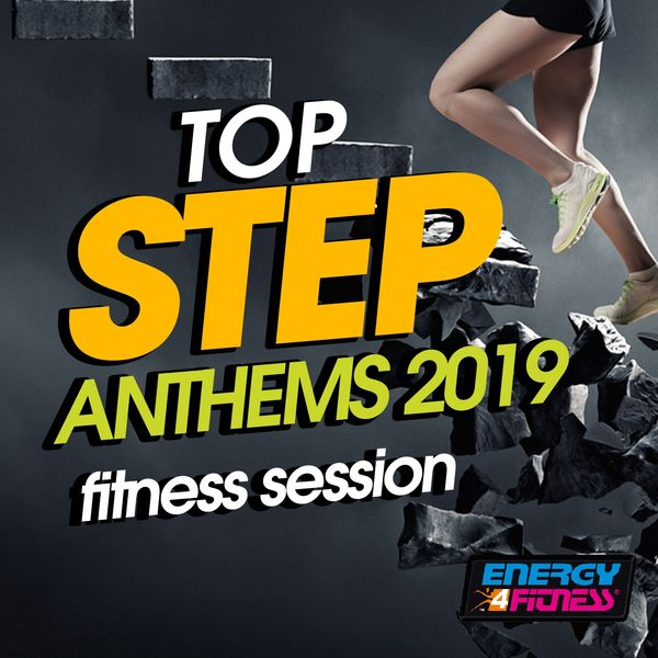 Various Artists - Top Step Anthems 2019 Fitness Compilation (15 Tracks Non-Stop Mixed Compilation for Fitness & Workout - 132 BPM / 32 Count)