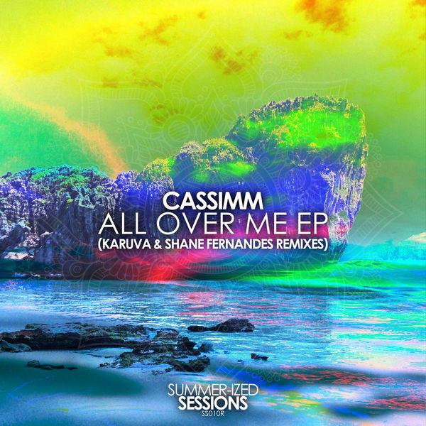 CASSIMM - All Over Me (Karuva & Shane Fernandes Remixes)