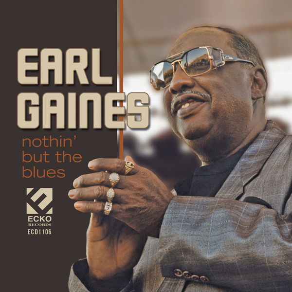 Earl Gaines - Nothin' But The Blues