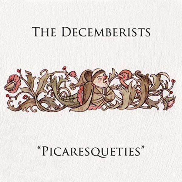 The Decemberists|Picaresqueties