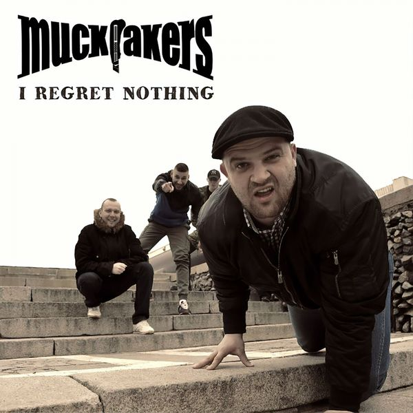 Muckrakers - I Regret Nothing