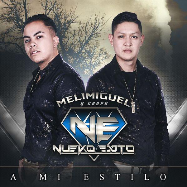 Melimiguel - A Mi Estilo (feat. Grupo Nuevo Exito)