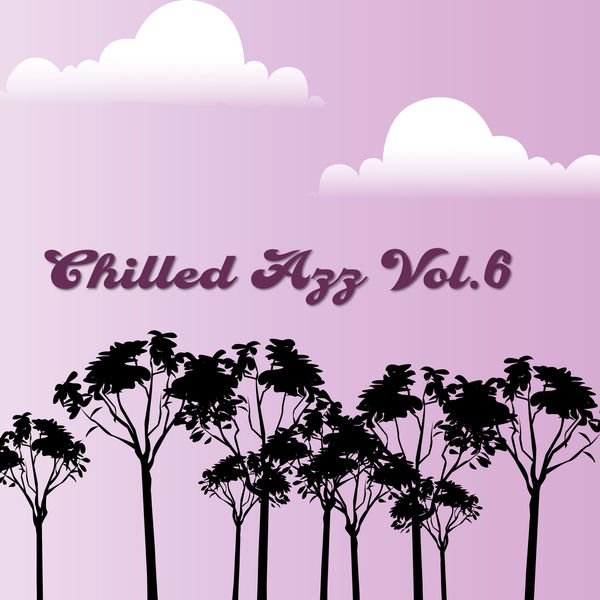 Various Artists - Chilled Azz, Vol. 6