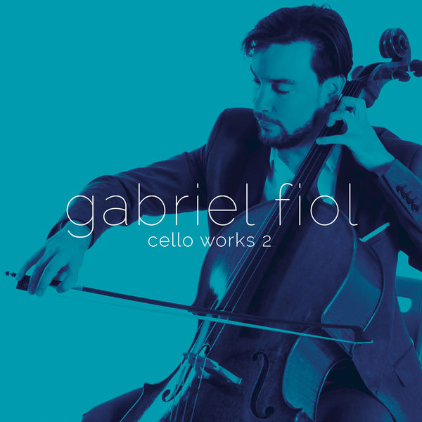 Gabriel Fiol - Cello Works II