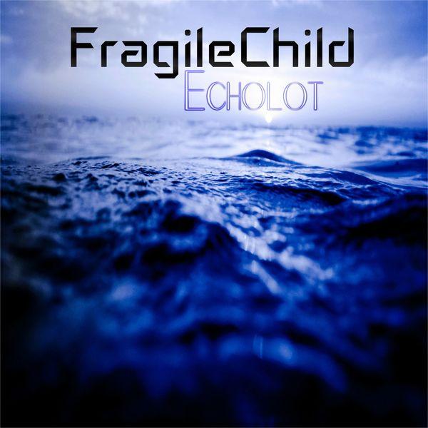 FragileChild|Echolot