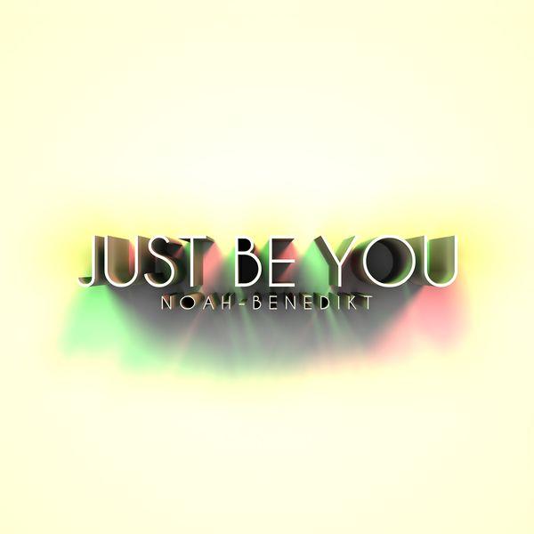 Noah-Benedikt - Just Be You