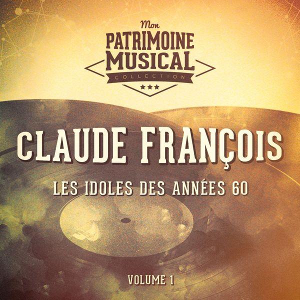 Claude François - Les idoles des années 60 : claude françois, vol. 1