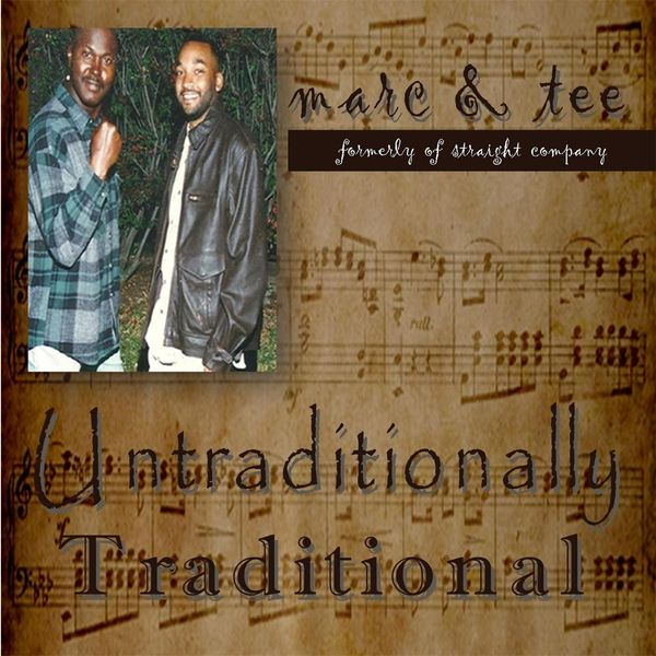 Marc & Tee - Untraditionally Traditional