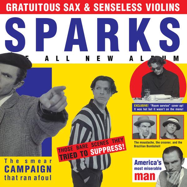 Sparks - Gratuitous Sax & Senseless Violins (Expanded Edition)