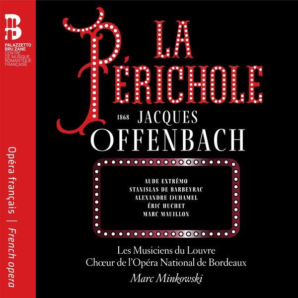 Marc Minkowski - Offenbach : La Périchole (Live)