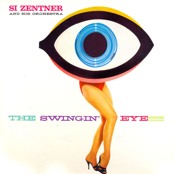 Si Zentner - The Swingin' Eye
