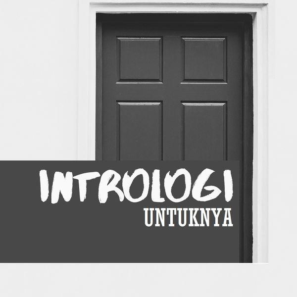 Intrologi - Untuknya