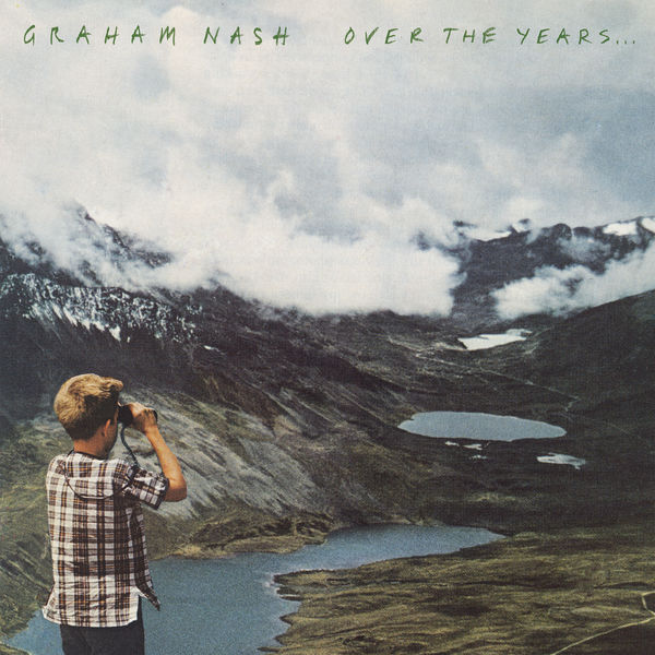 Graham Nash - Over The Years...