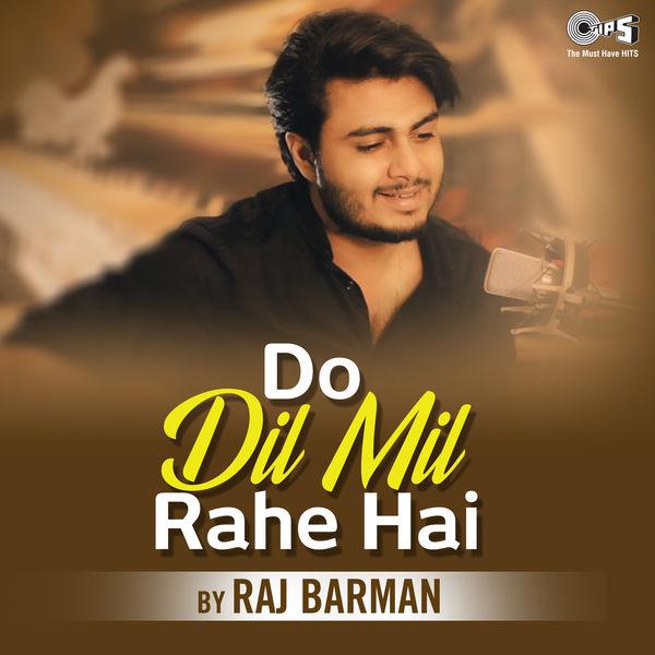 Raj Burman - Do Dil Mil Rahe Hain