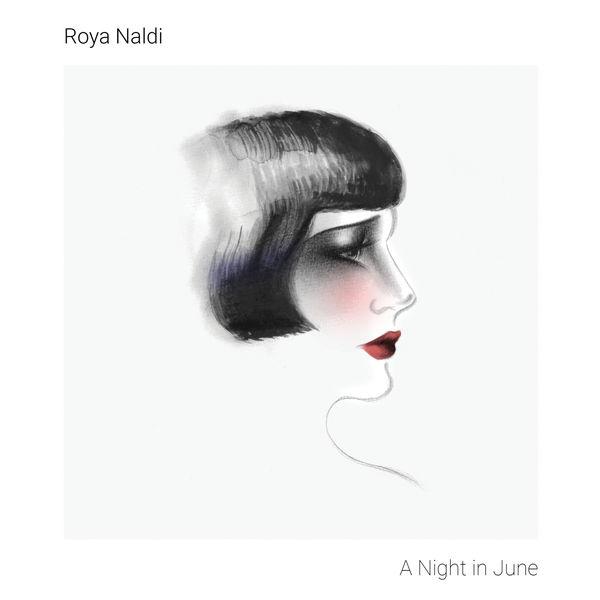 Roya Naldi - A Night in June