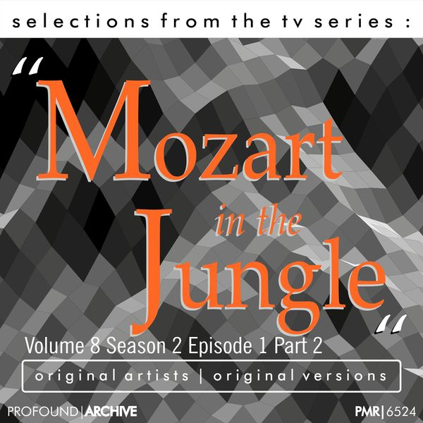 Various Artists - Selections from the TV Serie Mozart in the Jungle Volume 9; Season 2, Episode 1, Part 2