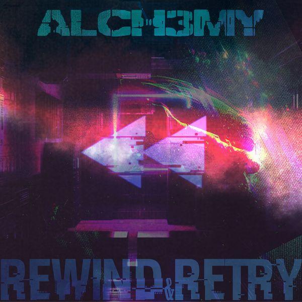 Alch3my - Rewind & Retry