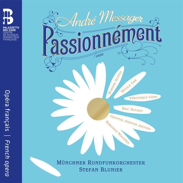 Münchner Rundfunkorchester André Messager: Passionnément