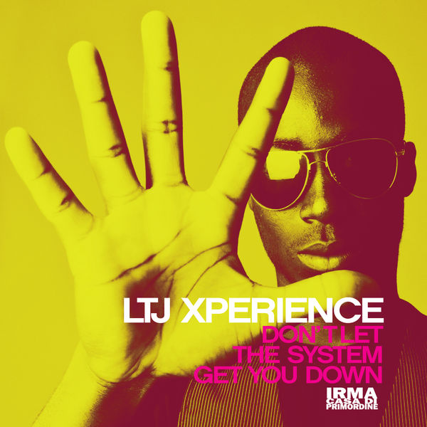 Ltj Xperience - Don't Let the System Get You Down