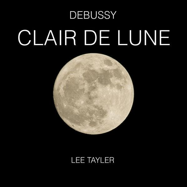 Album Clair de Lune , Claude Debussy by Lee Tayler   Qobuz