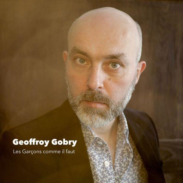 Geoffroy Gobry - Les garçons comme il faut