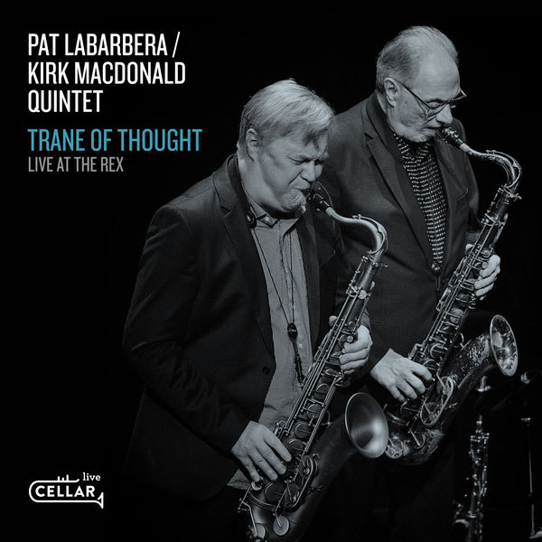 Pat LaBarbera - Trane Of Thought, Live At The Rex