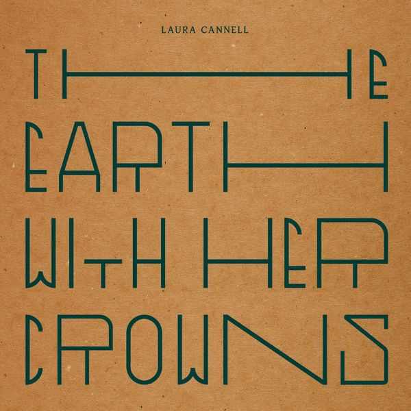 Laura Cannell - The Earth With Her Crowns