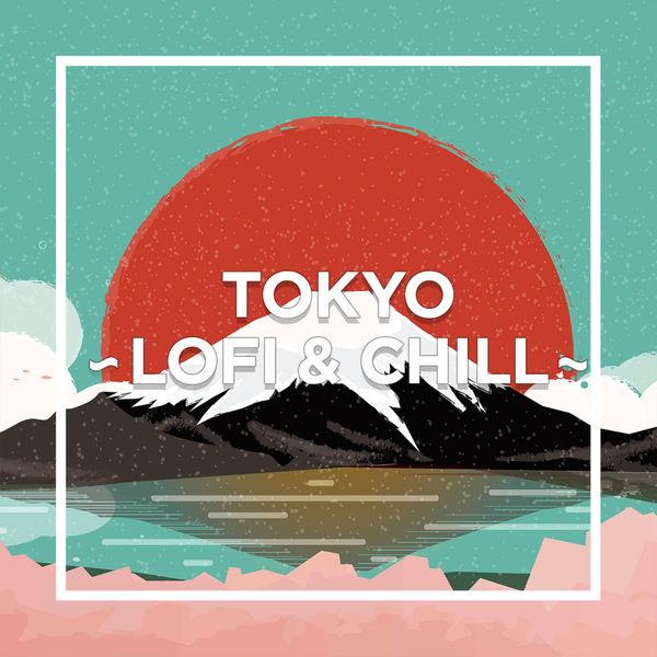 Various Artists - TOKYO - LOFI & CHILL -