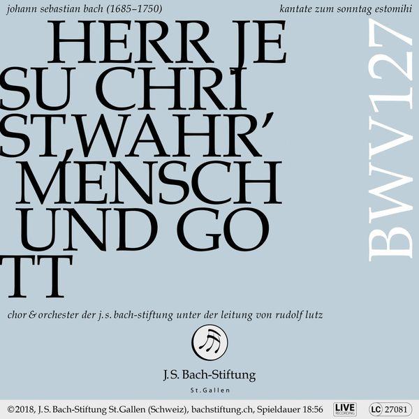 Chor der J.S. Bach-Stiftung Bachkantate, BWV 127 - Herr Jesu Christ, wahr' Mensch und Gott