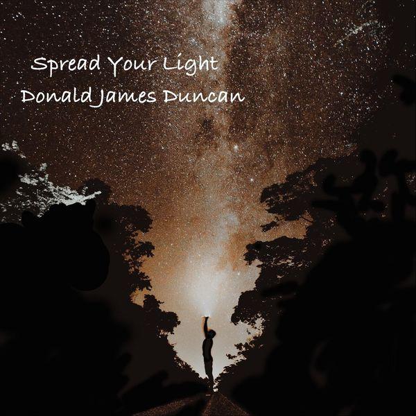 Donald James Duncan - Spread Your Light