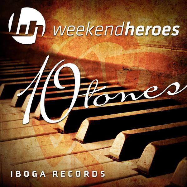 Weekend Heroes - 10 Tones