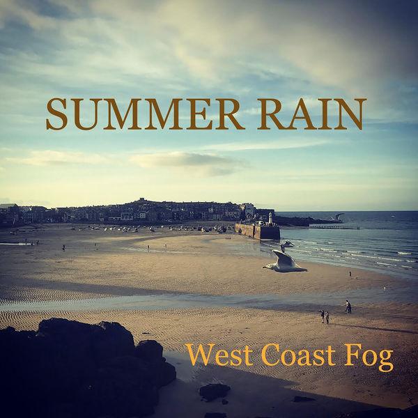 West Coast Fog - Summer Rain