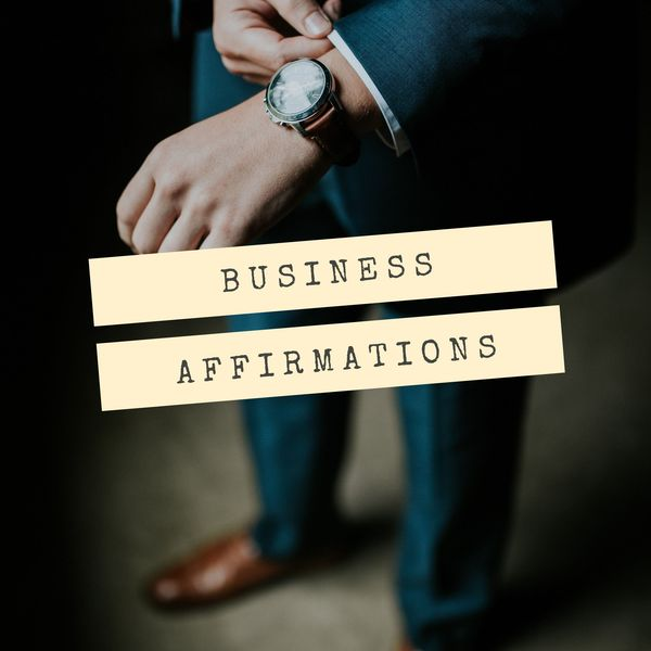 Business Affirmations - Powerful Business Affirma
